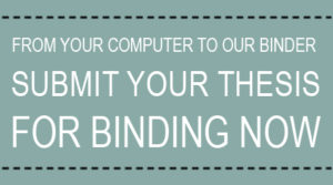 Submit Your Thesis for Binding Now